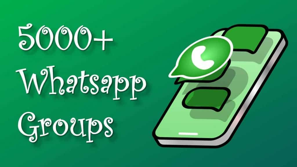 5000+ whatsapp groups