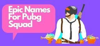 Epic Names For Pubg Squad