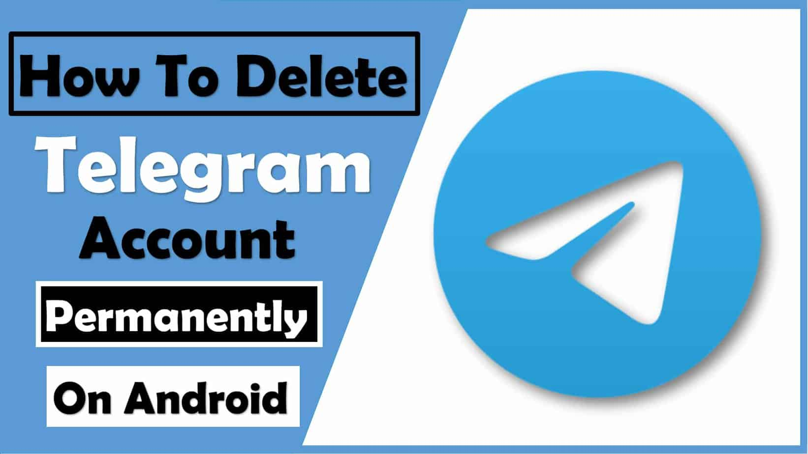 How To Delete Telegram Account Permanently On Android