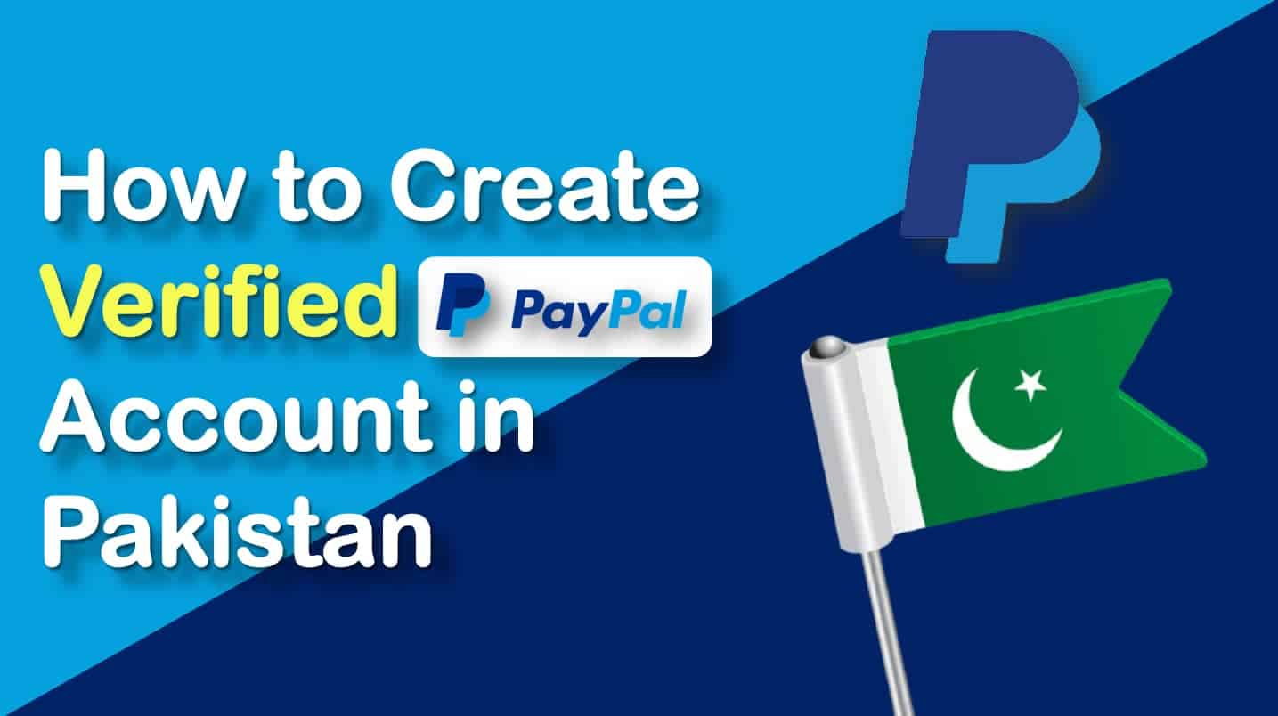 title of how to create paypal account in pakistan with paypal logo and right hand side Pakistani flag placed.