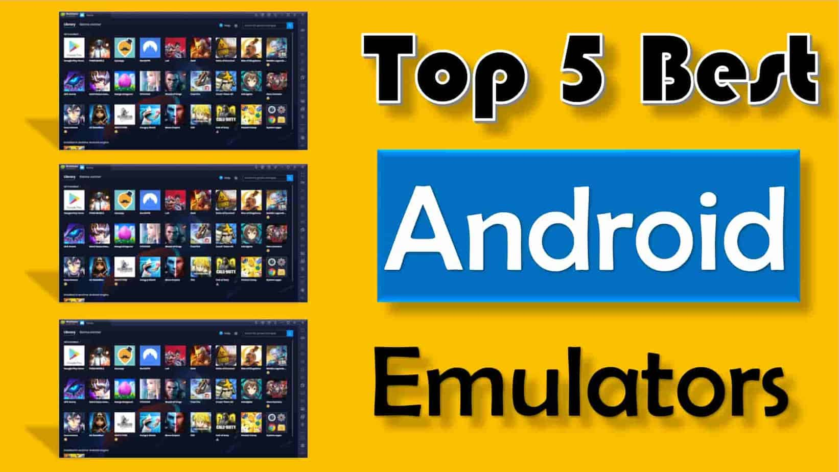 Top 5 Best Android Emulators For Windows & Mac