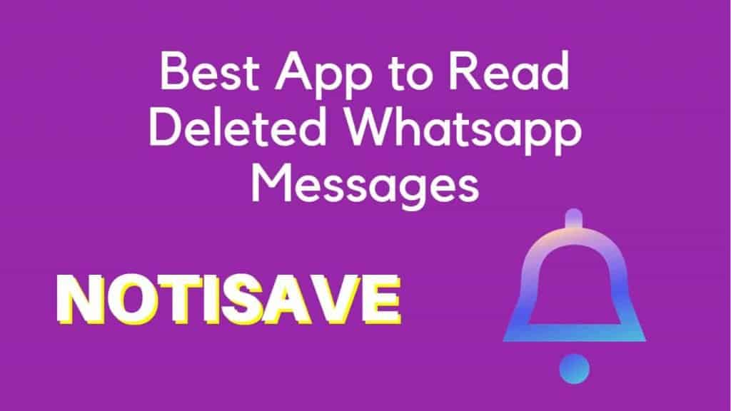 best app to read deleted whatsapp messages