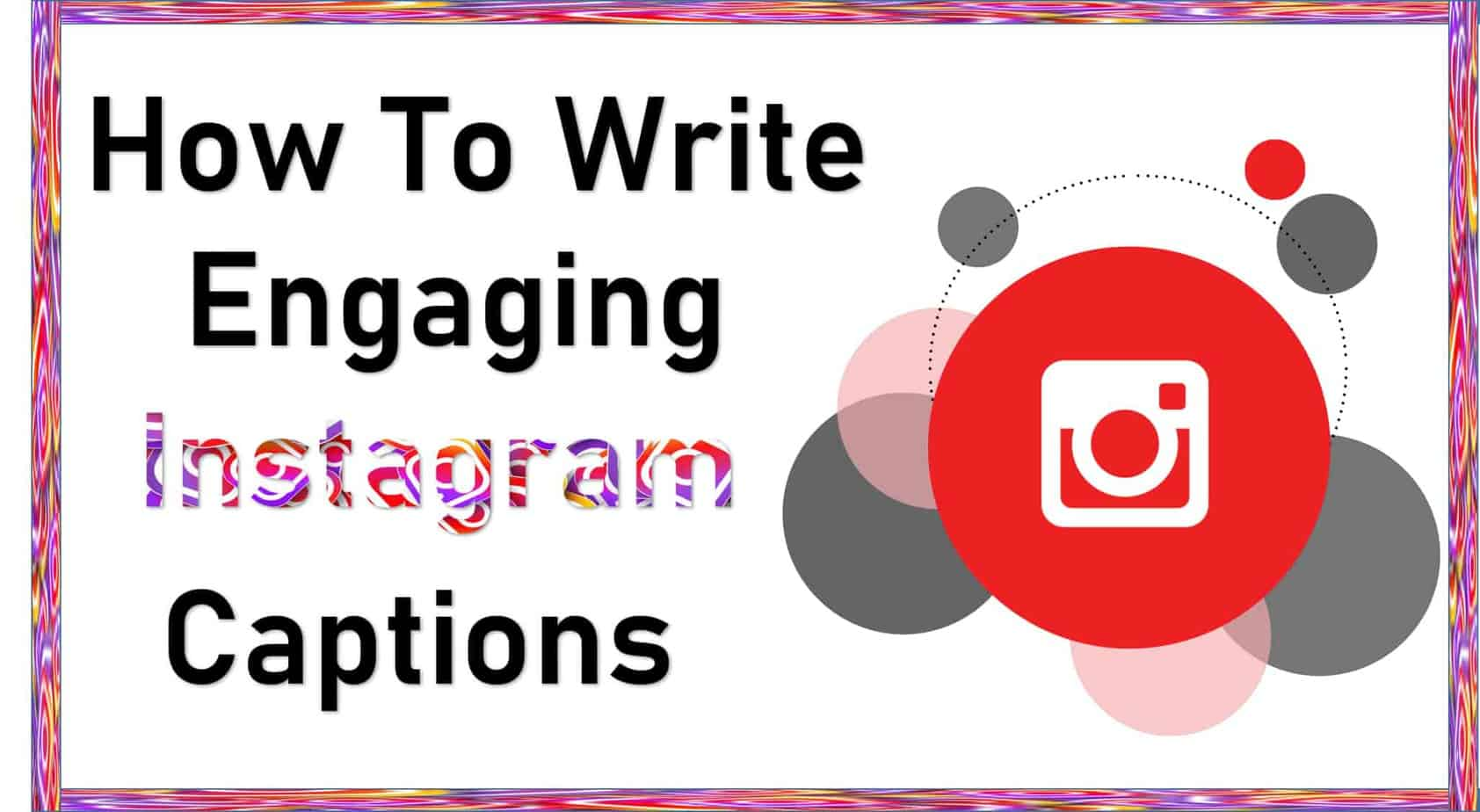 write engaging instagram captions